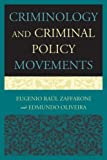 Criminology and Criminal Policy Movements, Zaffaroni, Eugenio Raul and Oliveira, Edmundo, 0761858520