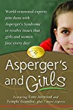 Asperger's and Girls: World-Renowned Experts Join Those with Asperger's Syndrome to Resolve Issues That Girls and Women Face Every Day! by Tony Attwood (2006-12-31)