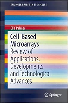 Cell-Based Microarrays: Review of Applications, Developments and Technological Advances (SpringerBriefs in Cell Biology)