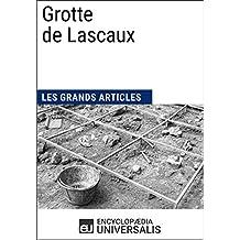 Grotte de Lascaux: Les Grands Articles d'Universalis (French Edition)