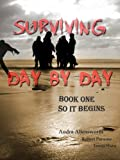 Surviving Day By Day - So it Begins