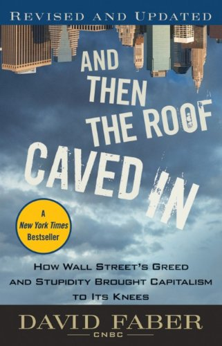 And Then The Roof Caved In by David Faber