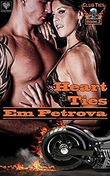 Heart Ties (Club Ties Book 2) by [Petrova, Em]