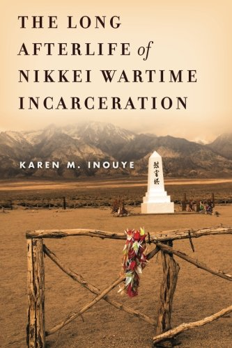 [FREE] The Long Afterlife of Nikkei Wartime Incarceration (Asian America) ZIP