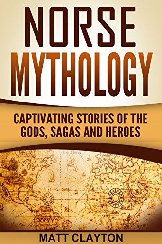 #freebooks – Norse Mythology: Captivating Stories of the Gods, Sagas and Heroes (Norse Mythology – Egyptian Mythology – Greek Mythology Book 1) by Matt Clayton