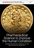 Pharmaceutical Science to Improve the Human Condition : Prix Galien 2011, Nyas, 1573318582