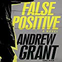 False Positive: A Novel Audiobook by Andrew Grant Narrated by Jon Lindstrom