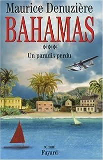 Bahamas [03] : Un paradis perdu : roman, Denuzière, Maurice