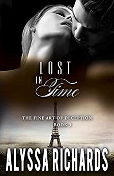 Lost in Time: A Time Travel Romance Book Series (The Fine Art of Deception 3) by [Richards, Alyssa]