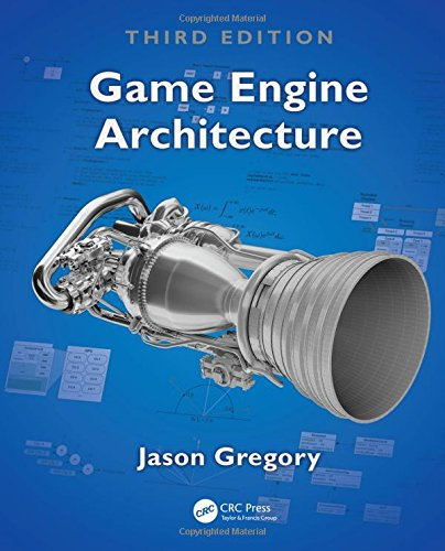 Game Engine Architecture, Third Edition by A K Peters/CRC Press