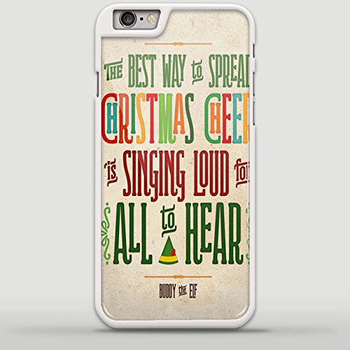 Buddy the Elf, The Best Way to Spread Christmas Cheer for iPhone 6/6s Plus White case