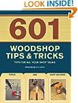 601 Woodshop Tips & Tricks