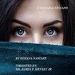 A Suitable Epitaph | Roxana Nastase