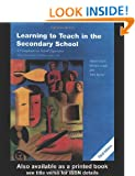Learning to Teach in the Secondary School: A Companion to School Experience (Learning to Teach Subjects in the Secondary School)