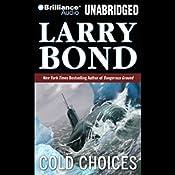 Cold Choices    Larry Bond