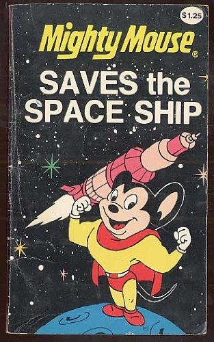 Mighty Mouse Saves the Space Ship (Retro Mighty Mouse)