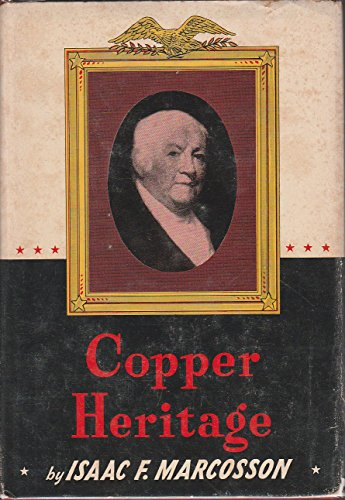 Copper Heritage: the Story of Revere Copper and Brass Incorporated ()