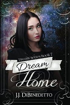 Dream Home (Dream Series Book 7) by [DiBenedetto, J.J.]