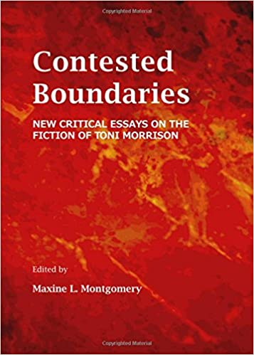 com contested boundaries new critical essays on the  com contested boundaries new critical essays on the fiction of toni morrison women s studies 9781443851503 maxine l montgomery books
