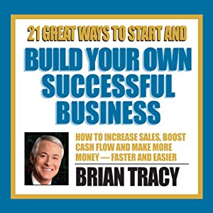 21 Great Ways to Start and Build Your Own Successful Business Rede