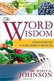 Word of Wisdom, Scott A. Johnson, 1462111602