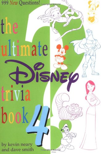 The Ultimate Disney Trivia Book 4 (An Ultimate Disney Trivia Book)