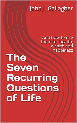 Book: The Seven Recurring Questions of Life by John J. Gallagher & Margot Maurice