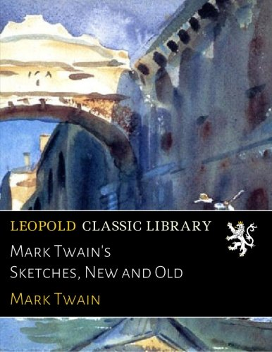Mark Twain's Sketches, New and Old ebook
