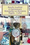 Bazele Analizei Si Optimizarii Sistemelor Cu Memorie Rigida - Color, Florian Ion Petrescu, 1475065892