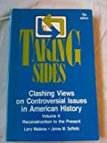 Taking Sides : Clashing Views on Controversial Issues in American History, Madaras, Larry and SoRelle, James M., 0879679352