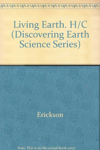 The Living Earth: The Coevolution of the Planet and Life (Discovering Earth Science Series)