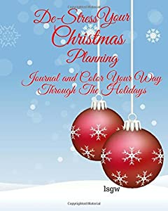 De-Stress Your Christmas Planning: Journal and Color Your Way Through The Holidays