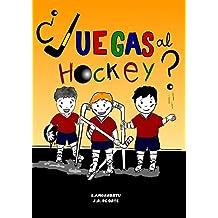 ¿ JUEGAS AL HOCKEY ? (Spanish Edition)