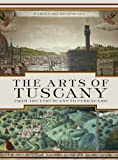img - for The Arts of Tuscany: From the Etruscans to Ferragamo book / textbook / text book