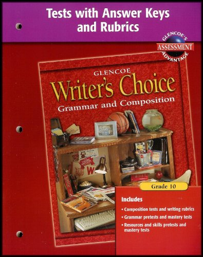 Writer's Choice Grade 10 Grammar & Composition(Tests with Answer Keys & Rubics)