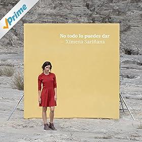Amazon.com: No todo lo puedes dar: Ximena Sariñana: MP3 Downloads