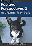 Positive Perspectives 2: Know Your Dog, Train Your Dog
