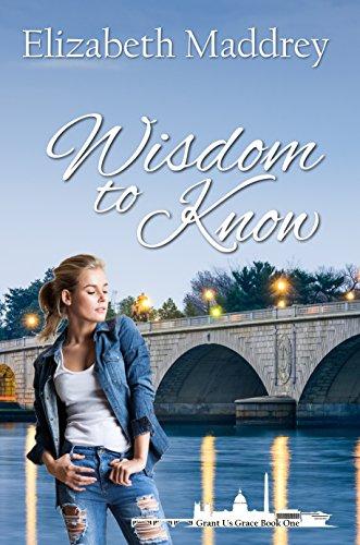 Book: Wisdom to Know (Grant Us Grace Book 1) by Elizabeth Maddrey