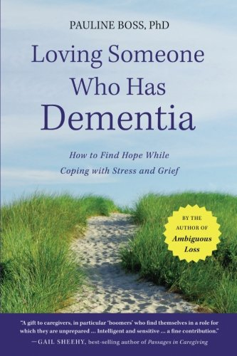 Loving Someone Who Has Dementia: How to Find Hope