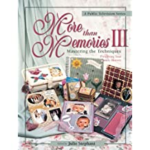 More than Memories III: Mastering the Techniques