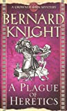 A Plague of Heretics, Bernard Knight, 1847393292