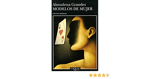 Amazon.com: Modelos de mujer (Volumen independiente nº 1) (Spanish Edition) eBook: Almudena Grandes: Kindle Store