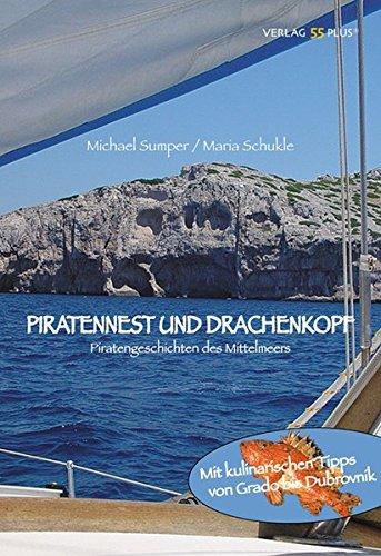 Piratennest und Drachenkopf: Piraten der Adria mit kulinarischen Tipps von Pula bis Dubrovnik