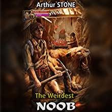 The Weirdest Noob Audiobook by Arthur Stone, Mikhail Yagupov - translator Narrated by Kevin T. Collins