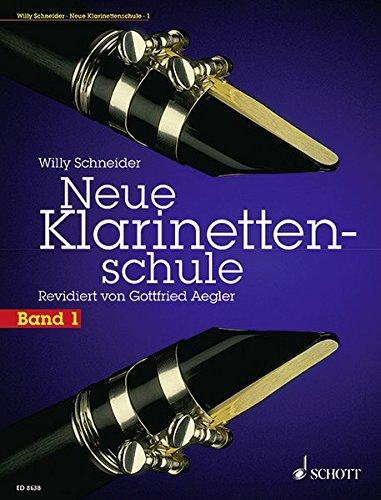 Neue Klarinettenschule: Deutsches und Böhm-System, auch zum Selbstunterricht. Band 1. Klarinette.