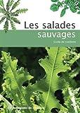 Les salades sauvages : Guide de cueillette