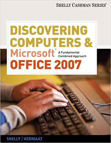 Discovering Computers And Microsoft Office 2007 A Fundamental Combined Approach Available Titles Skills Assessment Manager SAM