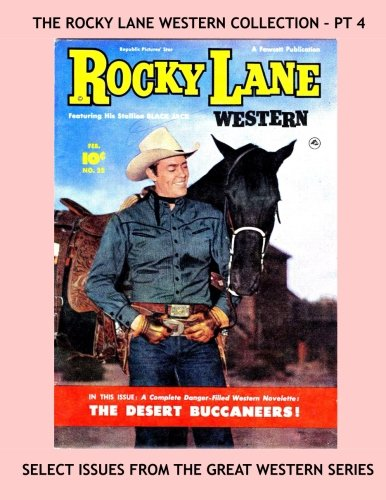 The Rocky Lane Western Collection - Pt 4: Incredible Western Comic Action - All Stories - No Ads - Issues #22-24 pdf