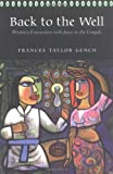 Back to the Well, Frances Taylor Gench, 0664227155