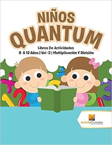 Niños Quantum : Libros De Actividades 8 A 12 Años | Vol -3 | Multiplicación Y División (Spanish Edition): Activity Crusades: 9780228222781: Amazon.com: ...